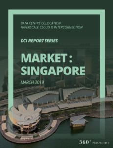 Singapore DCI Report 2019: Data Centre Colocation, Hyperscale Cloud & Interconnection