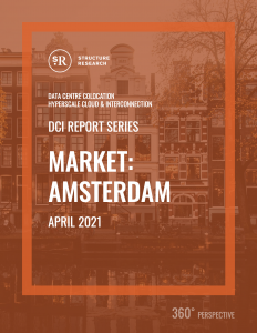 Amsterdam DCI Report 2021: Data Centre Colocation, Hyperscale Cloud & Interconnection
