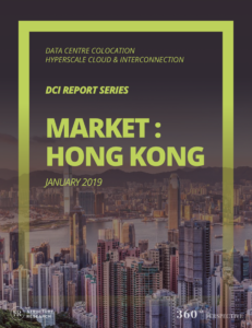 Hong Kong DCI Report 2019: Data Centre Colocation, Hyperscale Cloud & Interconnection