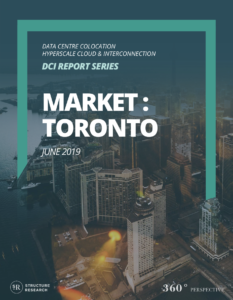 Toronto DCI Report 2019: Data Centre Colocation, Hyperscale Cloud & Interconnection