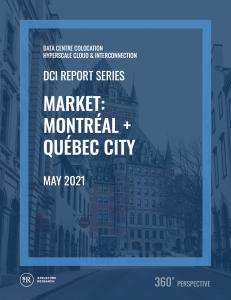 Montréal + Québec City DCI Report 2021: Data Centre Colocation, Hyperscale Cloud & Interconnection