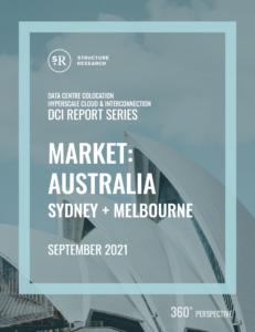 Australia (Sydney & Melbourne) DCI Report 2021: Data Centre Colocation, Hyperscale Cloud & Interconnection